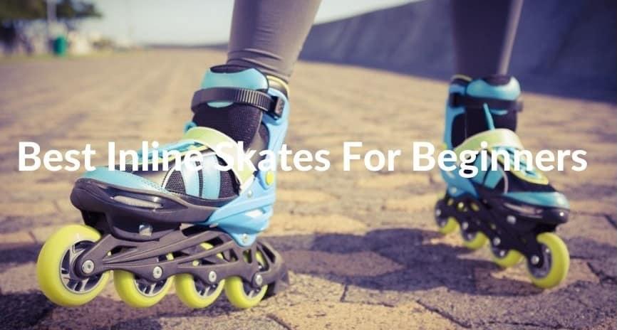 Best Inline Skates For Beginners